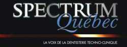 SPectrum Quebec, la voix de la dentisterie technologique.